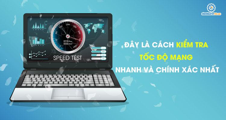 Cách kiểm tra tốc độ mạng tại nhà