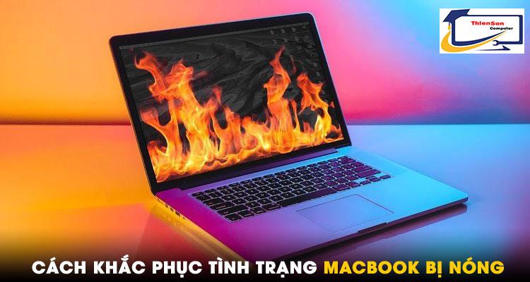 Cách khắc phục macbook nhanh bị nóng